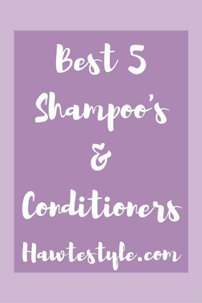 Top 5 Shampoos & Conditioners
