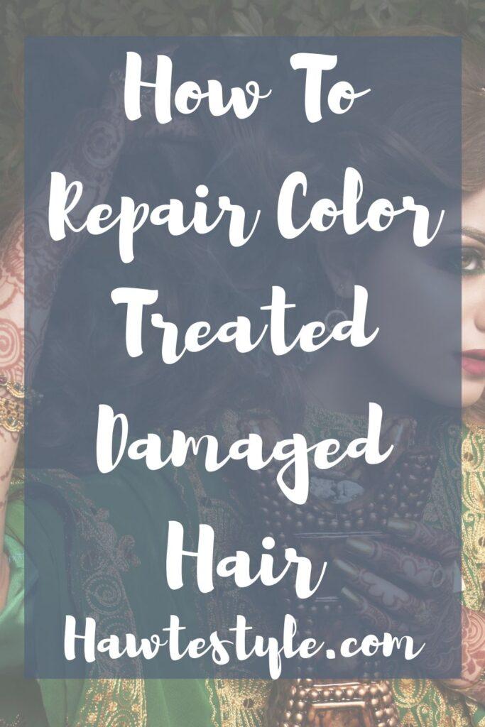 Color Treated/ Damaged Hair