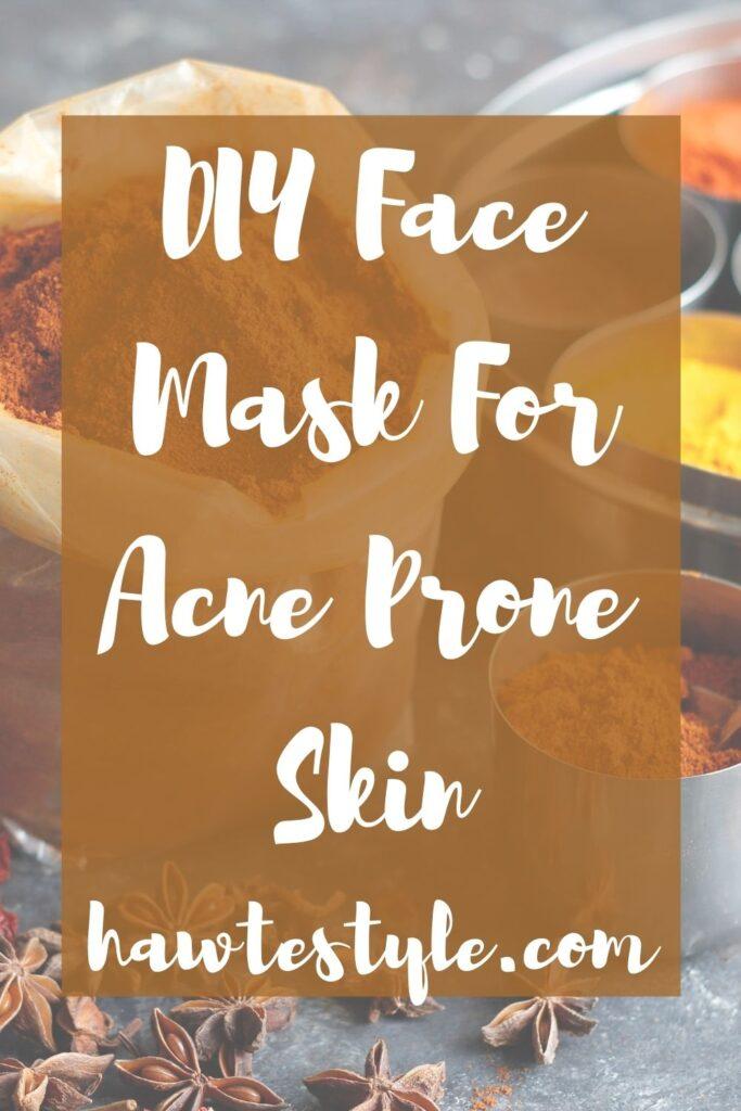 DIY Face Mask For Acne Prone Skin.