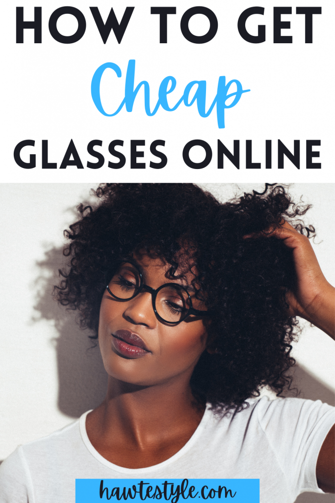 How to get cheap prescription glasses online.